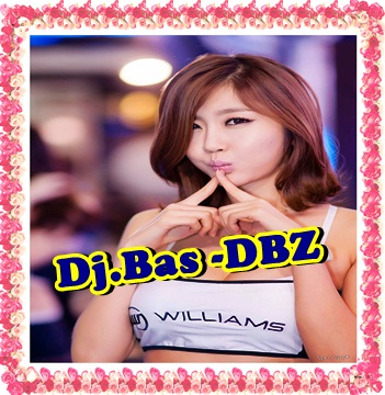 เพลงแดนซ์มันๆ [Dj.Bas -DBZ] - Non-Stop Mix
