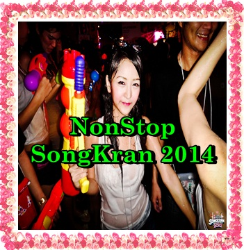 NonStop SongKran 2014